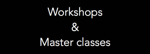 Work shops & Master classes